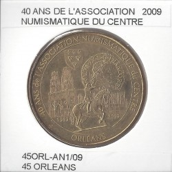 45 ORLEANS 40 ANS ASSOCIATION NUMISMATIQUE 2009 SUP