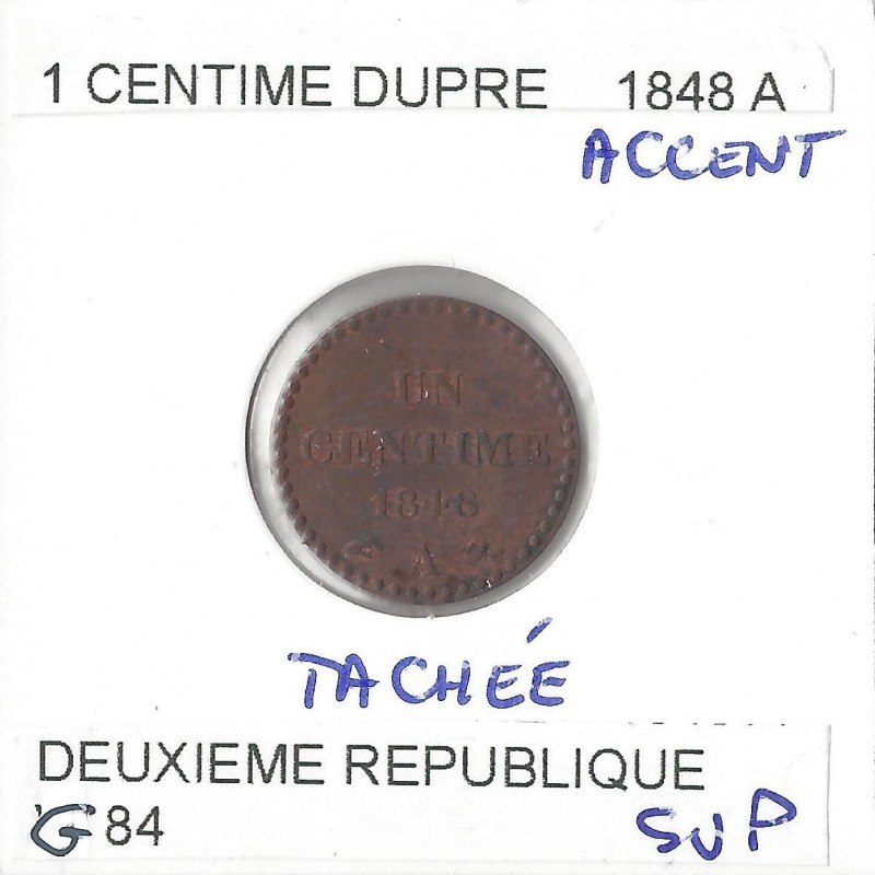 1 CENTIME DUPRE 1848 A Accent tachee SUP