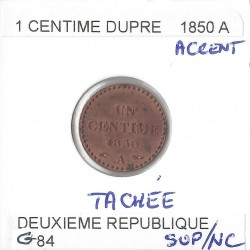 1 CENTIME DUPRE 1850 A Accent tachee  SUP NC