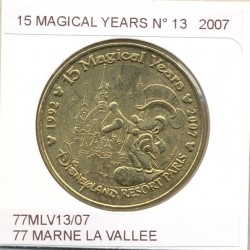 77 MARNE LA VALLEE Numero 13 15 MAGICAL YEARS 2007 SUP