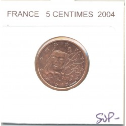 FRANCE 2004 5 CENTIMES SUP-