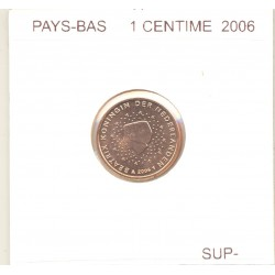 HOLLANDE (PAYS-BAS) 2006 1 CENTIME SUP